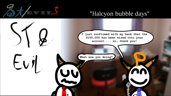 Halcyon bubble days